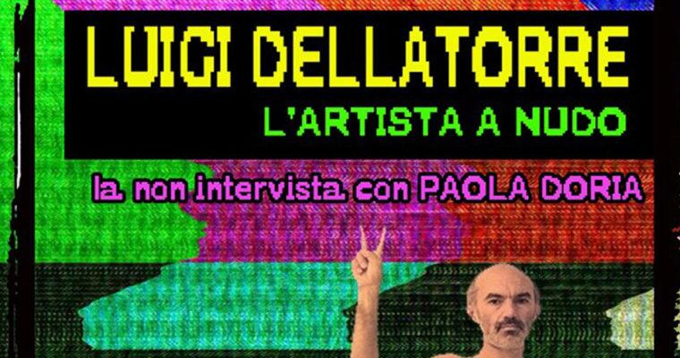 Luigi Dellatorre – L'Artista a nudo