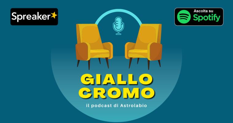 Giallo Cromo: il nuovo podcast della biblioteca Astrolabio